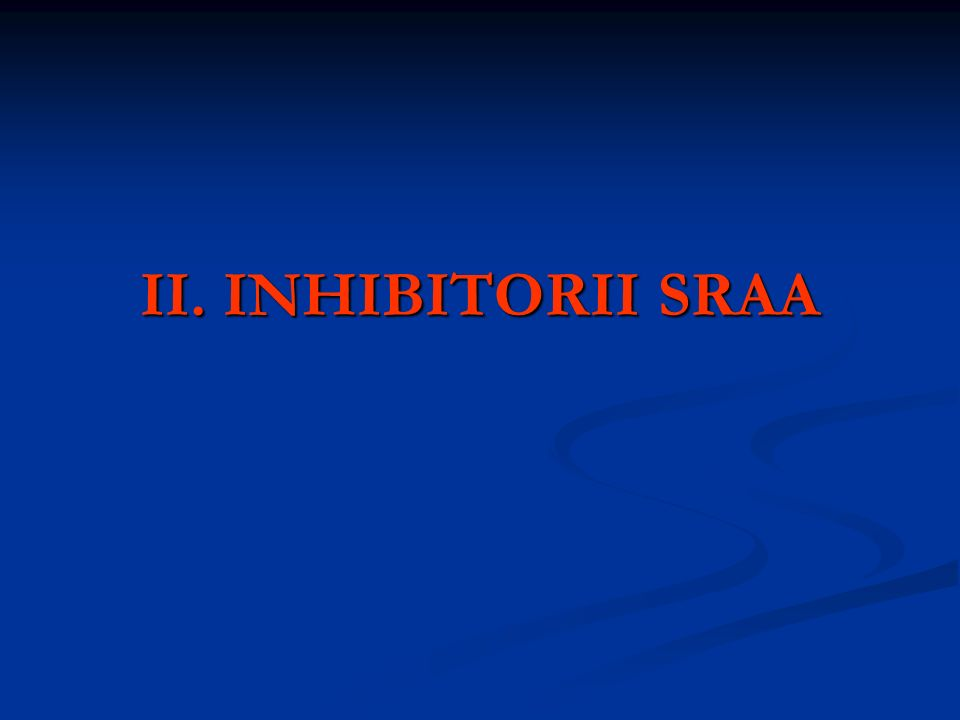 II. INHIBITORII SRAA