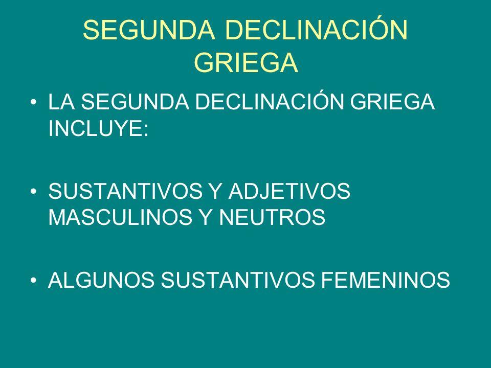 DECLINACIÓN DE LOS SUSTANTIVOS MASCULINOS Y FEMENINOS Los sustantivos masculinos y femeninos a efectos de declinación no se diferencian en nada.