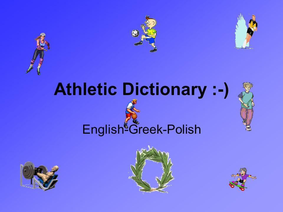 Athletic Dictionary :-) English-Greek-Polish