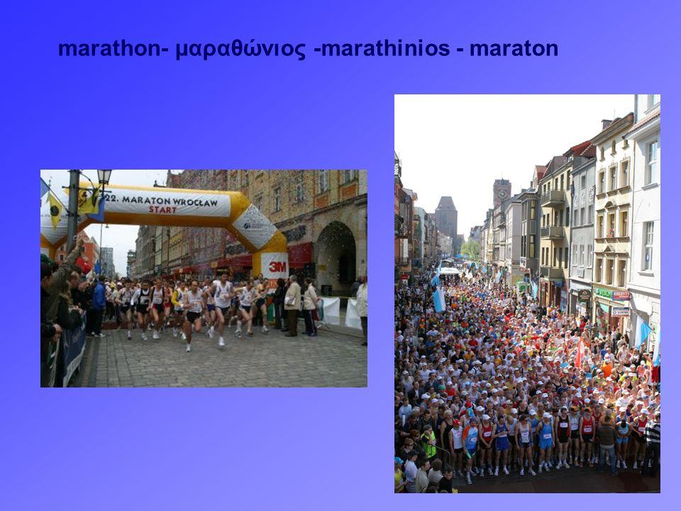 marathon- μαραθώνιος -marathinios - maraton