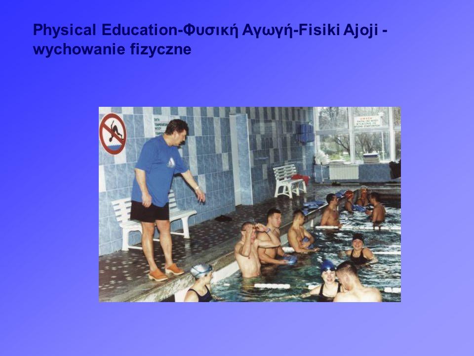 Physical Education-Φυσική Αγωγή-Fisiki Ajoji - wychowanie fizyczne
