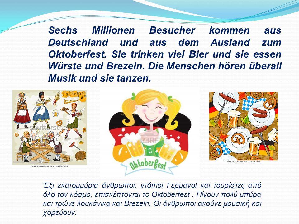 Es findet im September statt und es dauert 17 Tage. In Deutschland nennt man das Oktoberfest auch Wiesn, denn es wird in der Theresienwiese gefeiert.