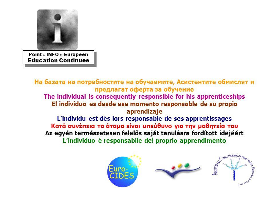 Questo apprendimento lungo intende offrire una « seconda opportunità » per aggiornare le competenze di base o migliorare ulteriormente quelle avanzate.