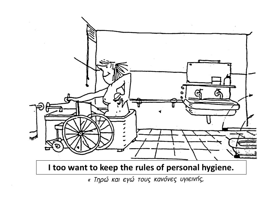 I too want to keep the rules of personal hygiene.