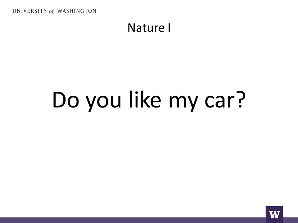 Nature I Do you like my car