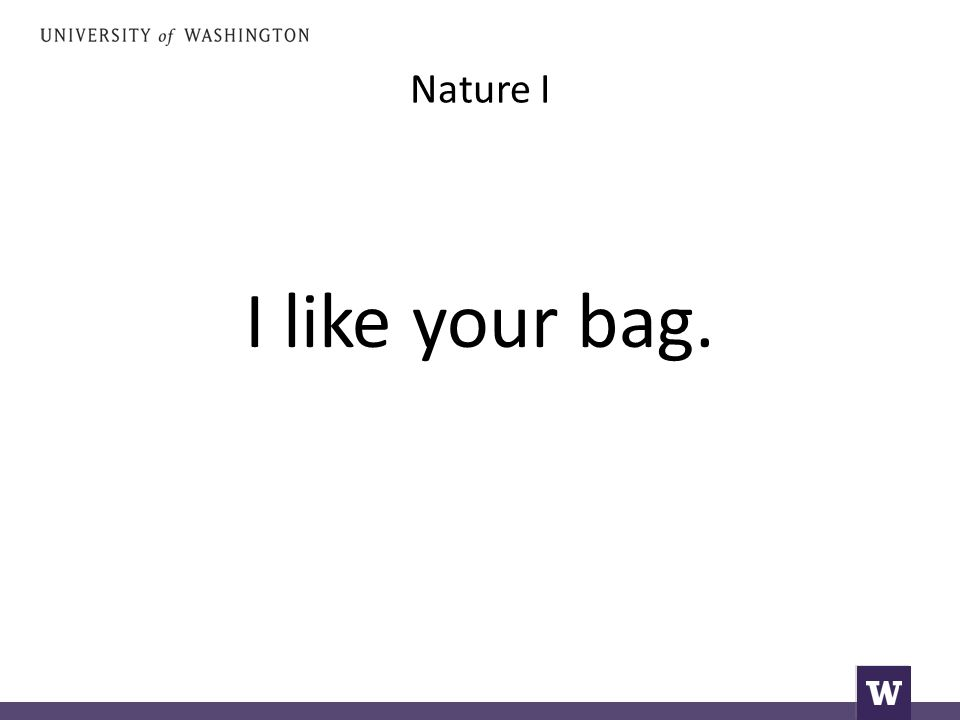 Nature I I like your bag.