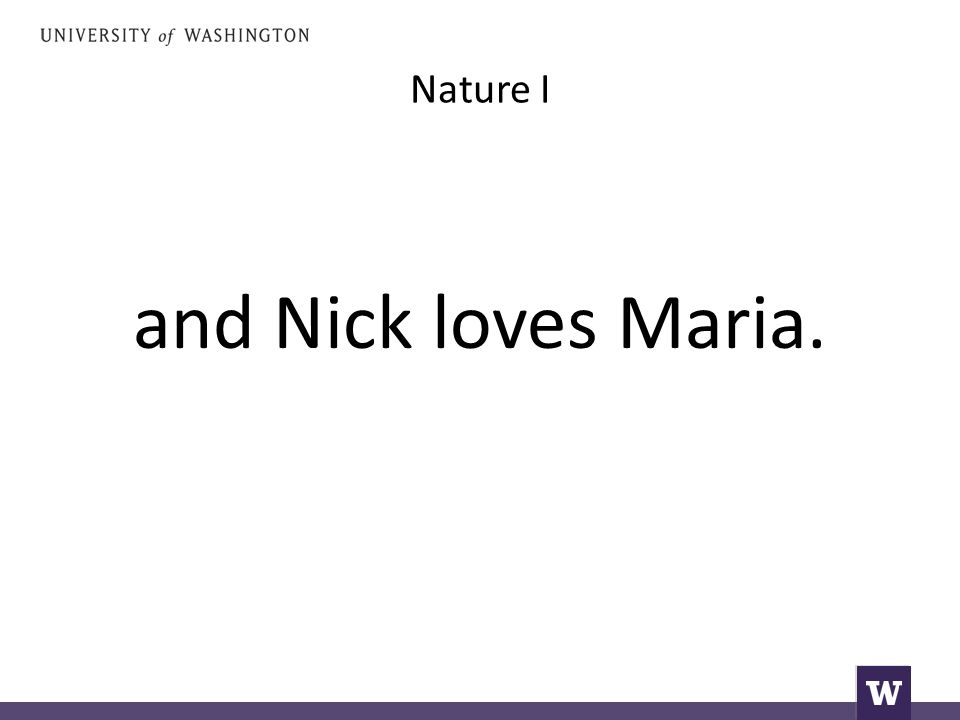 Nature I and Nick loves Maria.