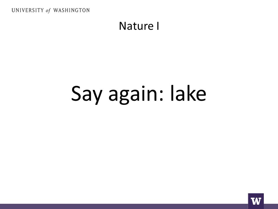 Nature I Say again: lake