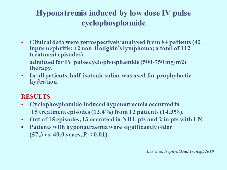 Hyponatremia induced by low dose IV pulse cyclophosphamide  Clinical data were retrospectively analysed from 84 patients (42 lupus nephritis; 42 non-