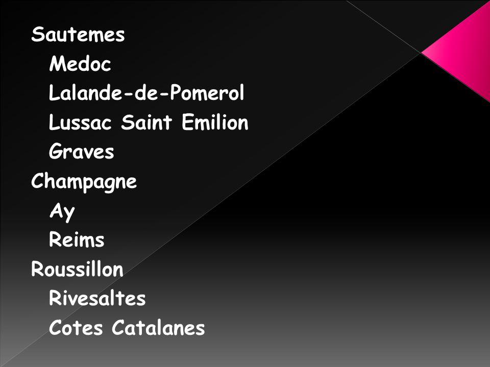 Sautemes Medoc Lalande-de-Pomerol Lussac Saint Emilion Graves Champagne Ay Reims Roussillon Rivesaltes Cotes Catalanes