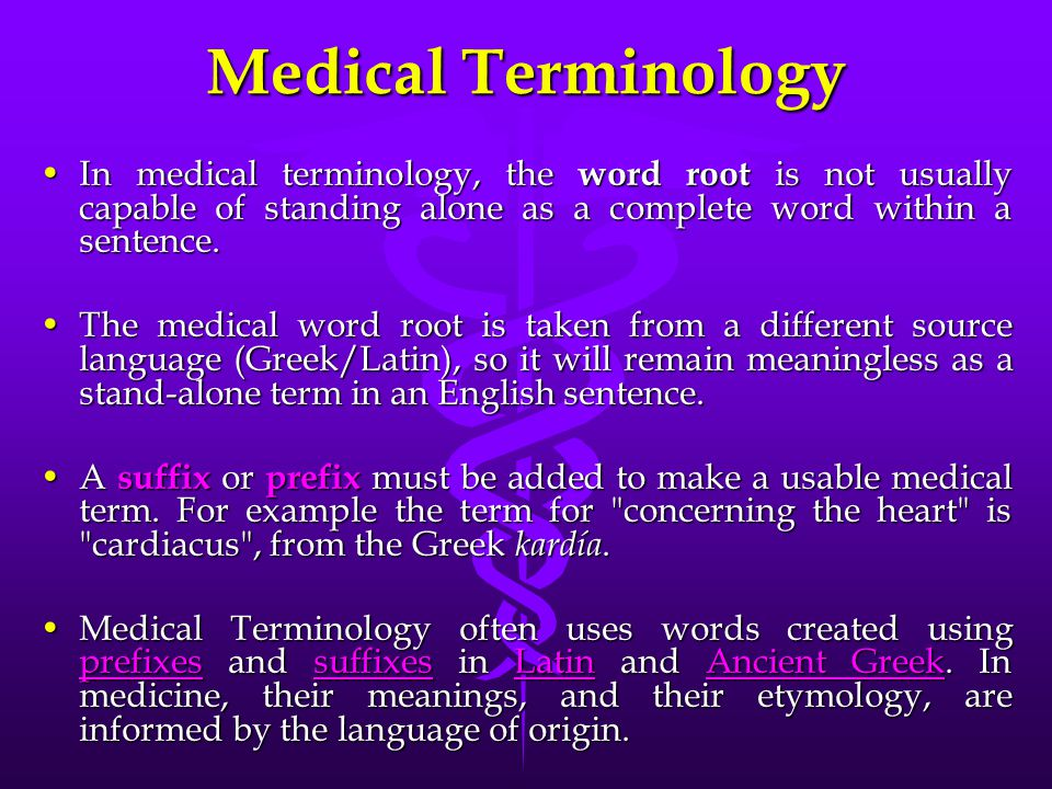 Medical Terminology In medical terminology, the word root is not usually capable of standing alone as a complete word within a sentence.In medical terminology, the word root is not usually capable of standing alone as a complete word within a sentence.