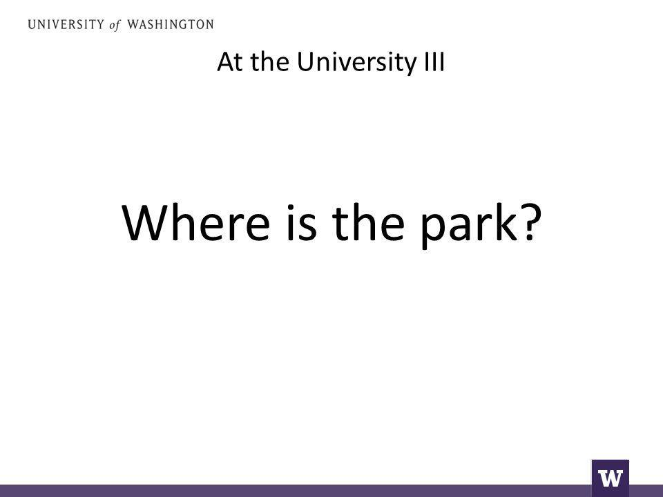 At the University III Where is the park