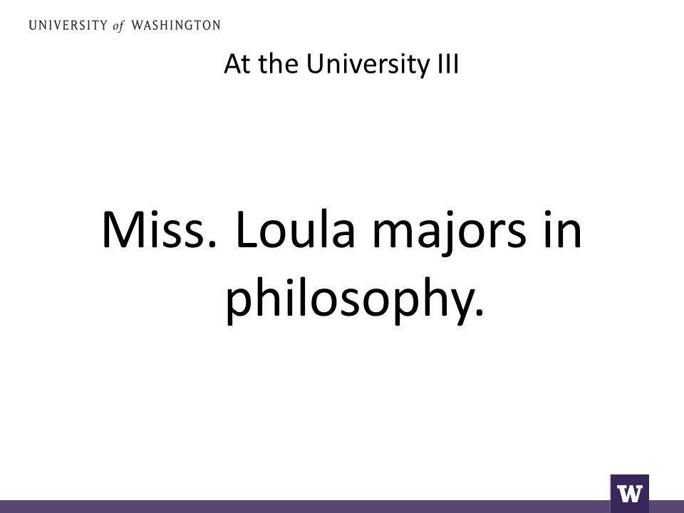 At the University III Miss. Loula majors in philosophy.