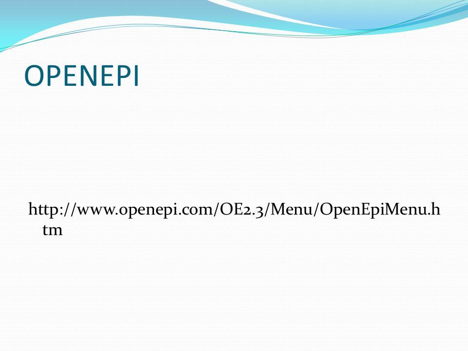 OPENEPI http://www.openepi.com/OE2.3/Menu/OpenEpiMenu.h tm