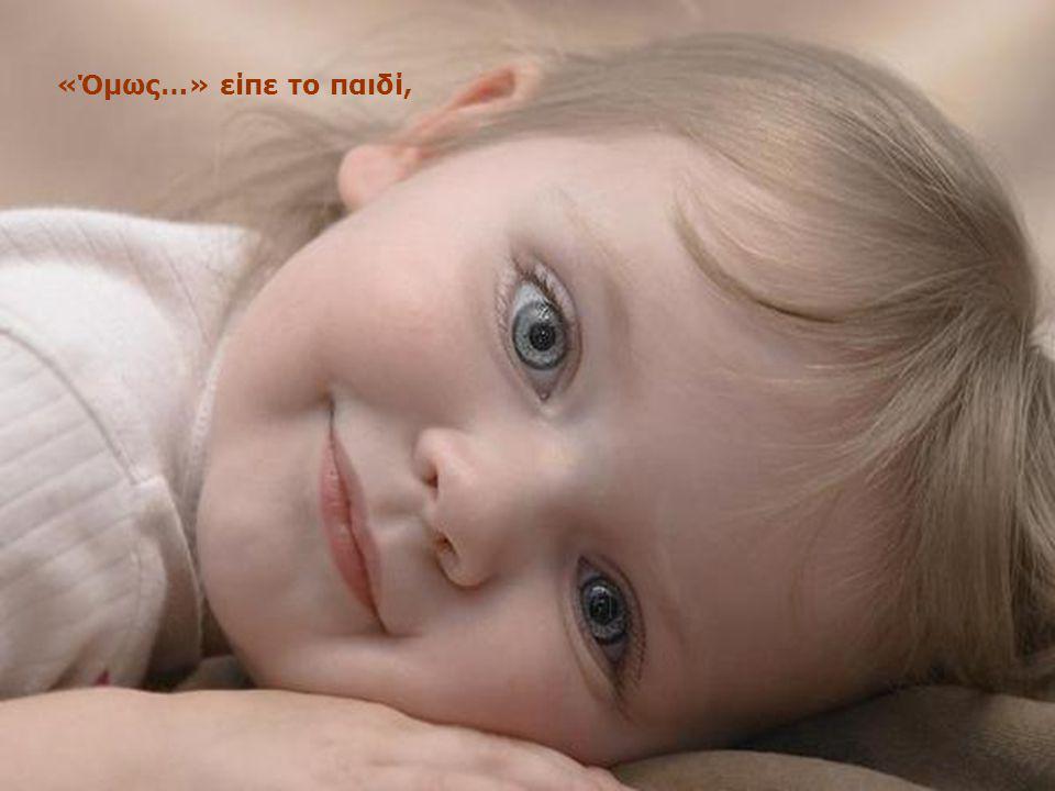 Η Θεά αποκρίθηκε: «Ο ένας άγγελός σου, θα σου τραγουδά κάθε μέρα.