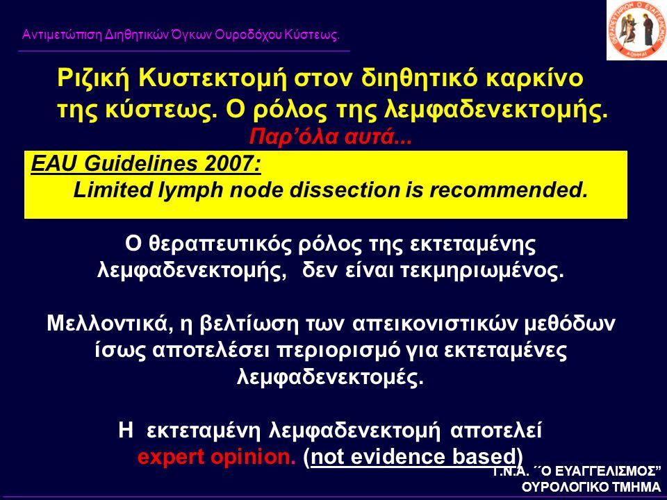 Παρ'όλα αυτά...EAU Guidelines 2007: Limited lymph node dissection is recommended.