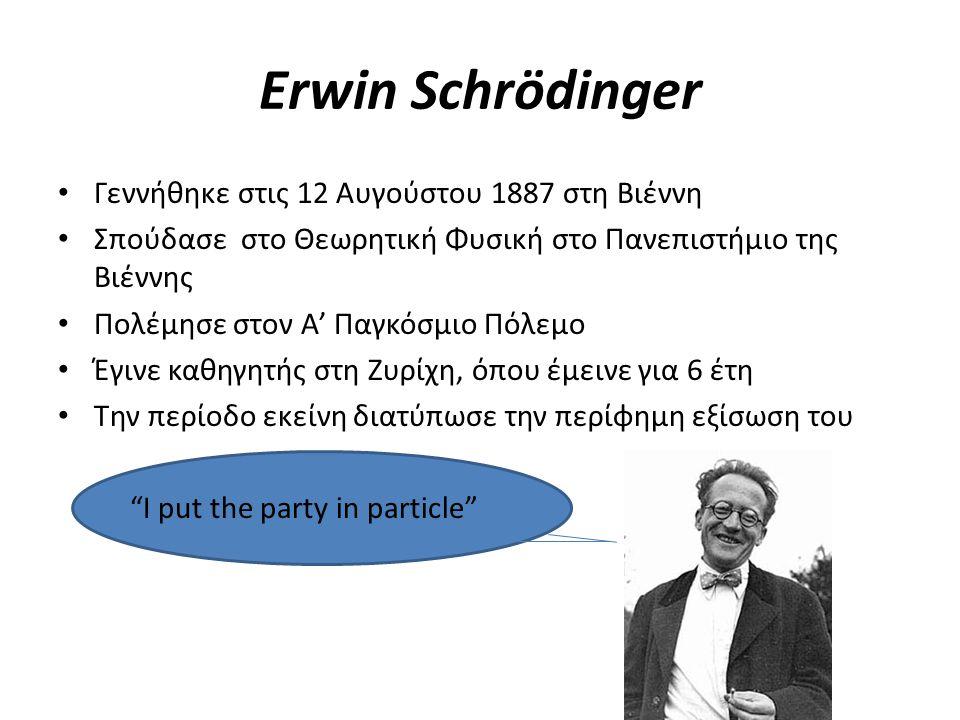 Γεννήθηκε στις 12 Αυγούστου 1887 στη Βιέννη Σπούδασε στο Θεωρητική Φυσική στο Πανεπιστήμιο της Βιέννης Πολέμησε στον Α' Παγκόσμιο Πόλεμο Έγινε καθηγητ