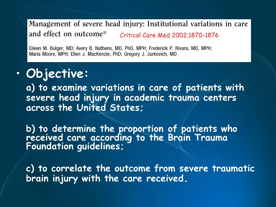 Objective: a) to examine variations in care of patients with severe head injury in academic trauma centers across the United States; b) to determine t