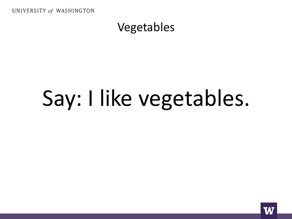 Vegetables Say: I like vegetables.