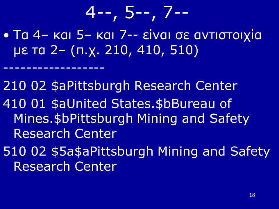 18 4--, 5--, 7-- Τα 4– και 5– και 7-- είναι σε αντιστοιχία με τα 2– (π.χ.