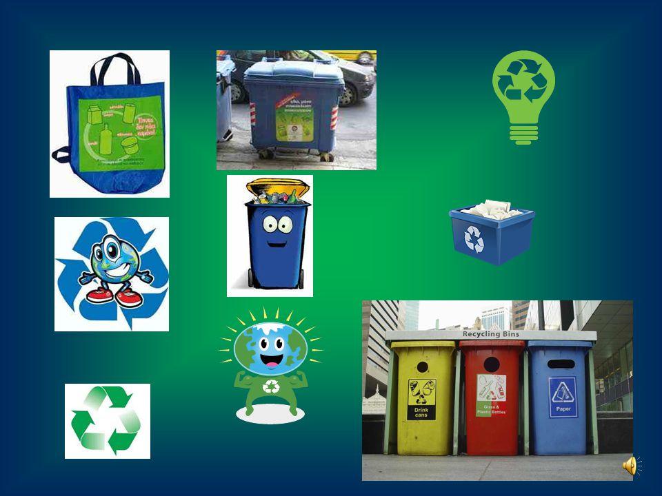 Μπορείτε να ανακυκλώσετε: Χαρτί (όχι χαρτόνια), αλουμίνιο, γυαλί, πλαστικό και συσκευές που δεν χρειάζεστε όπως ένα χαλασμένο υπολογιστή ή καμιά παλιά