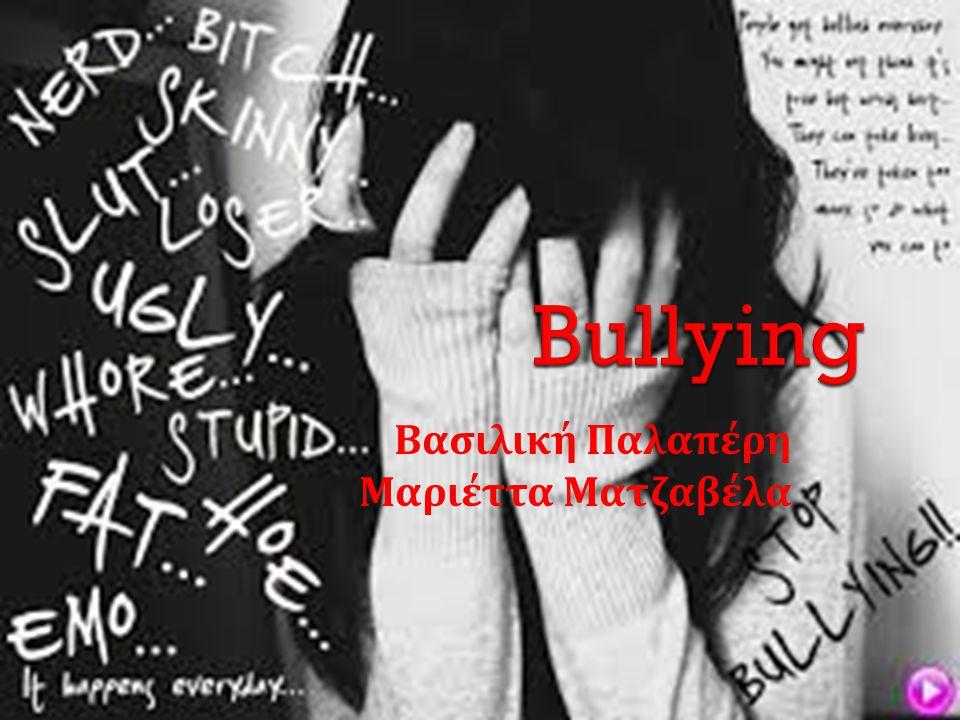  To bullying ( εκφοβισμός ) είναι μία επιθετική συμπεριφορά που εκδηλώνεται σκόπιμα και περιλαμβάνει μία ανισορροπία δύναμης και αντοχής.