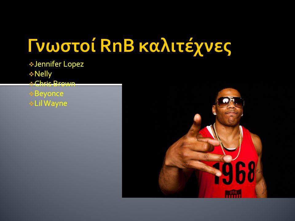  Jennifer Lopez  Nelly  Chris Brown  Beyonce  Lil Wayne