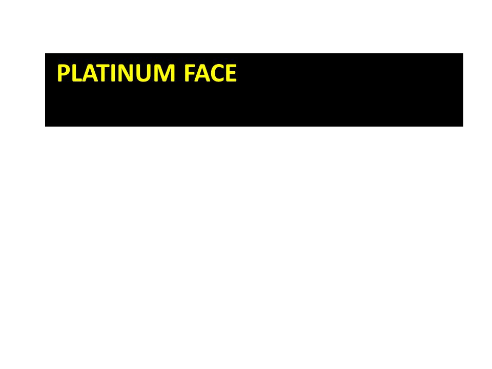 PLATINUM FACE