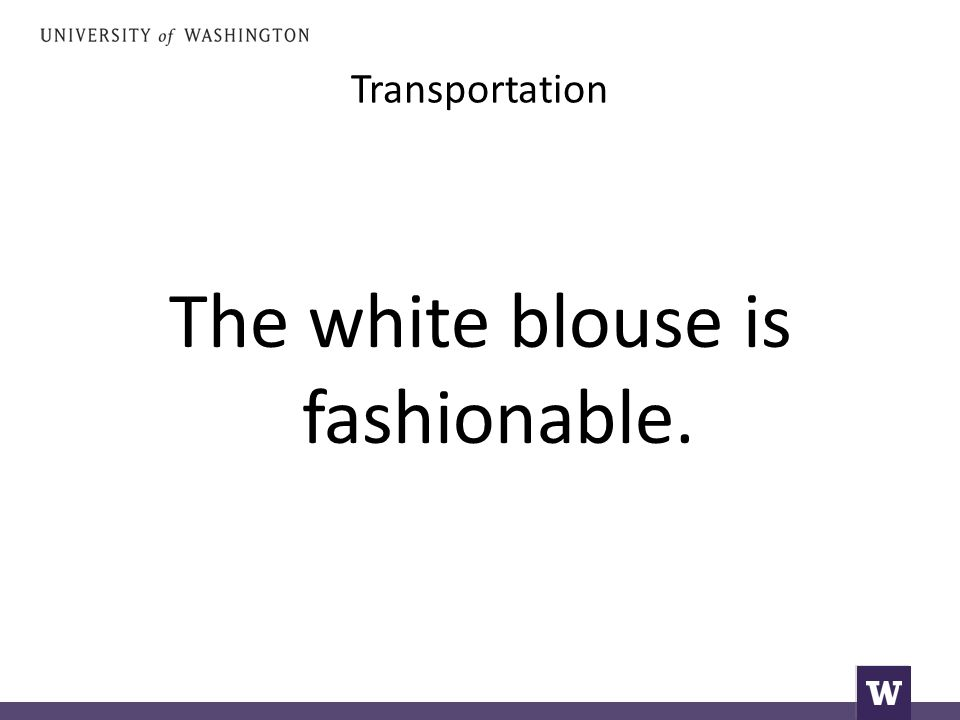 Transportation The white blouse is fashionable.