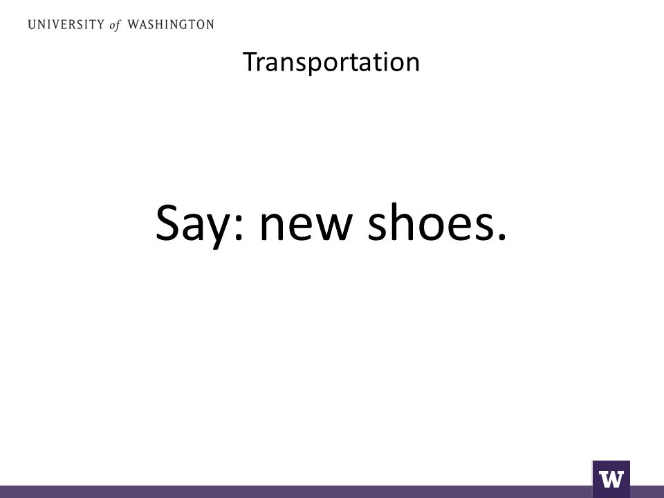 Transportation Say: new shoes.