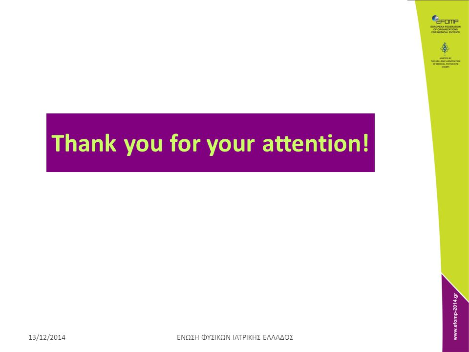 ΕΝΩΣΗ ΦΥΣΙΚΩΝ ΙΑΤΡΙΚΗΣ ΕΛΛΑΔΟΣ13/12/2014 Thank you for your attention!