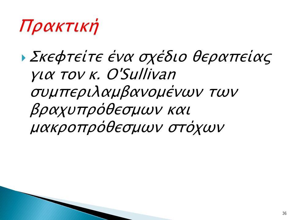  Σκεφτείτε ένα σχέδιο θεραπείας για τον κ. O'Sullivan συμπεριλαμβανομένων των βραχυπρόθεσμων και μακροπρόθεσμων στόχων 36