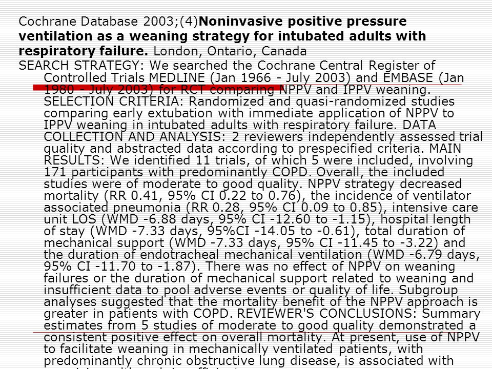 Cochrane Database 2003;(4)Noninvasive positive pressure ventilation as a weaning strategy for intubated adults with respiratory failure.