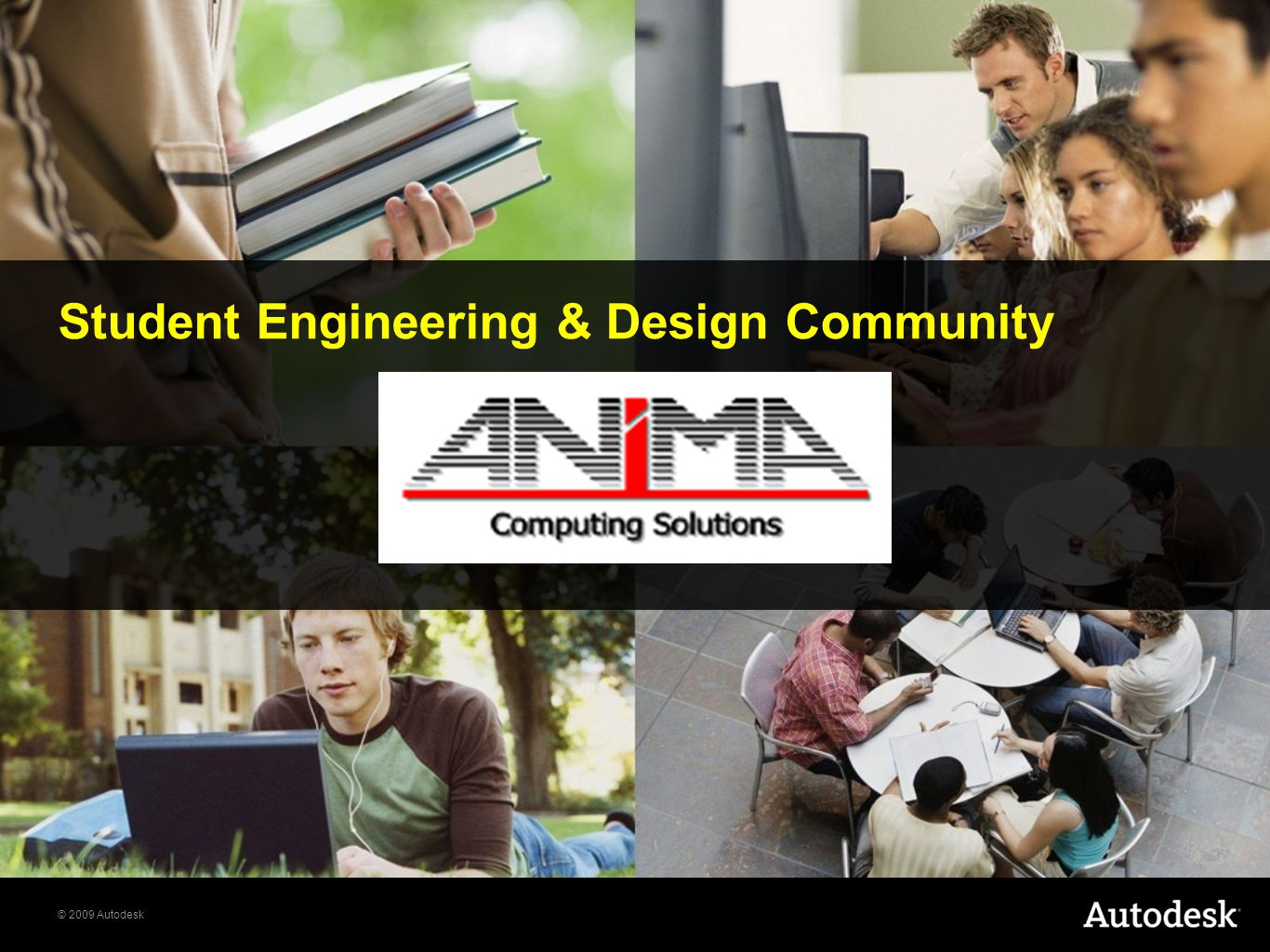 © 2009 Autodesk Student Engineering & Design Community http://students.autodesk.com