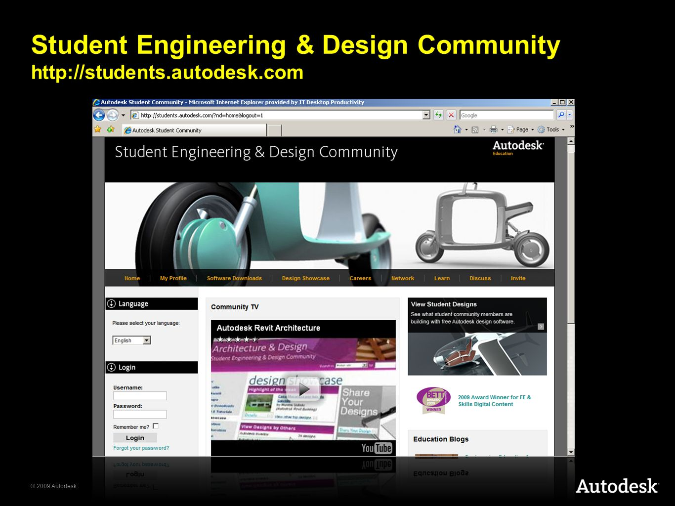 © 2009 Autodesk Student Engineering & Design Community http://students.autodesk.com