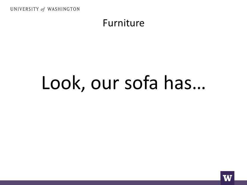 Furniture Look, our sofa has…