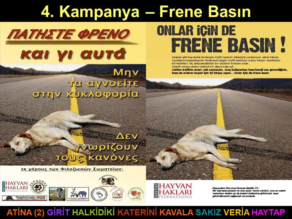 4. Kampanya – Frene Basın ATİNA (2) GİRİT HALKİDİKİ KATERİNİ KAVALA SAKIZ VERİA HAYTAP