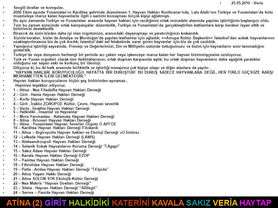 25.05.2010 - Veria Sevgili dostlar ve komşular, 2008 Ekim ayında Yunanistan'ın Karditsa şehrinde düzenlenen 1.