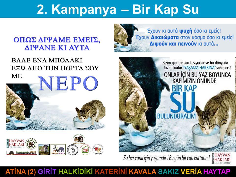 ATİNA (2) GİRİT HALKİDİKİ KATERİNİ KAVALA SAKIZ VERİA HAYTAP 2. Kampanya – Bir Kap Su