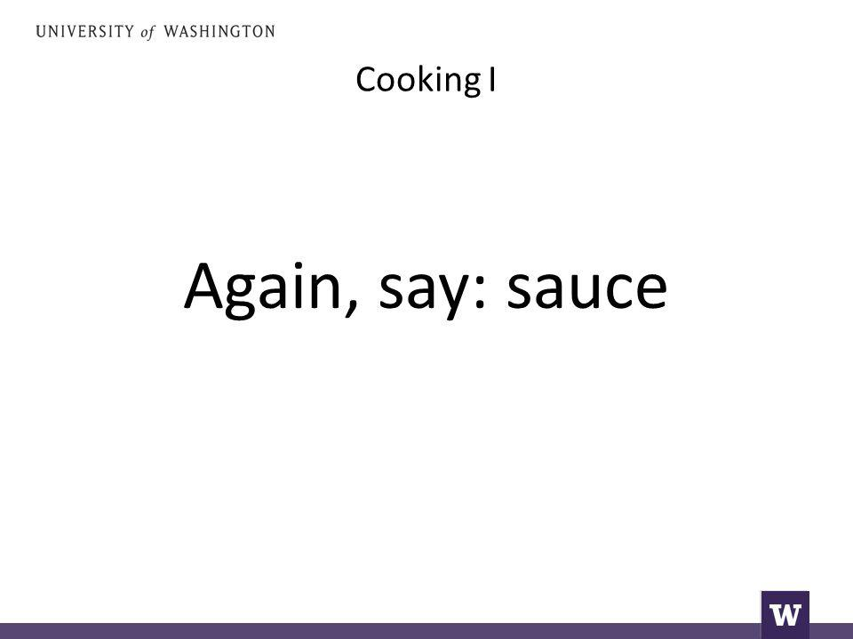 Cooking I Again, say: frying pan