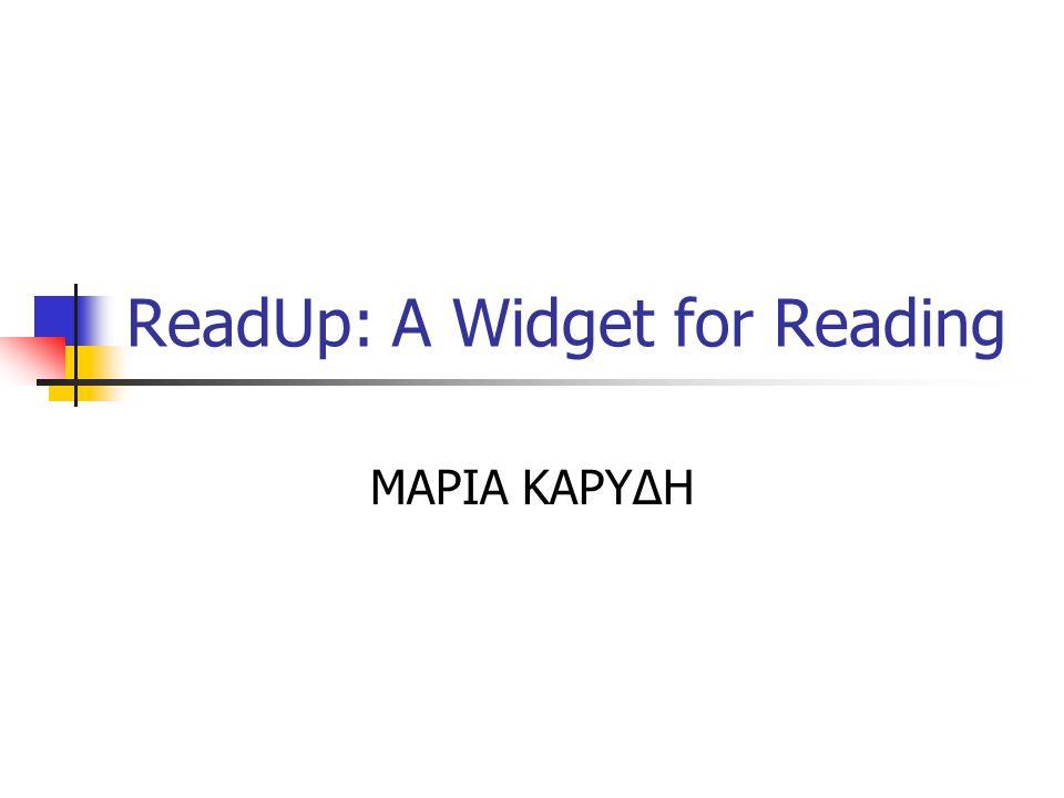 Τρέχουσες εφαρμογές του ReadUp & μελλοντικές τάσεις Στην UpLib, όπου υιοθετήθηκε σε καθημερινή βάση από τους ερευνητές του PARC.