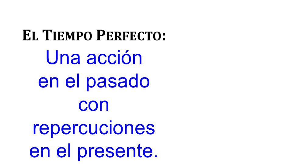 P ERFECTO S EGUNDO Presente ἀ κούω γράφω γίνομαι ἔ ρχομαι λαμβάνω Perfecto ἀ κήκοα γέγραφα γέγονα ἐ λήλυθα