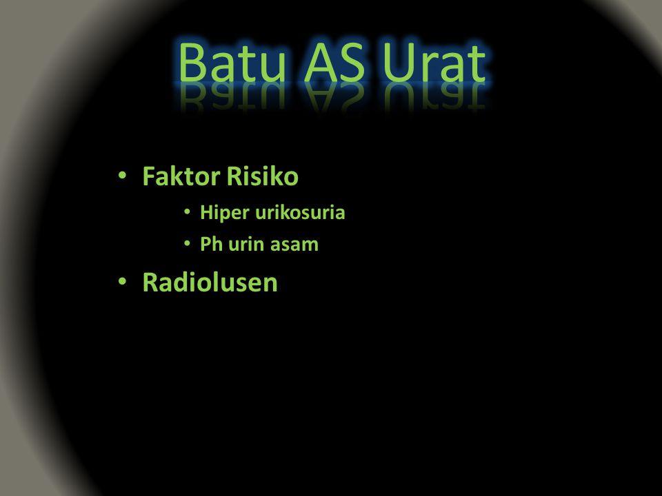 Faktor Risiko Hiper urikosuria Ph urin asam Radiolusen