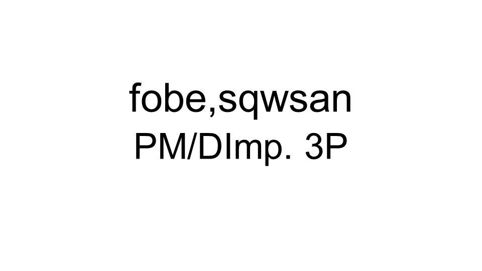PM/DImp. 3P fobe,sqwsan