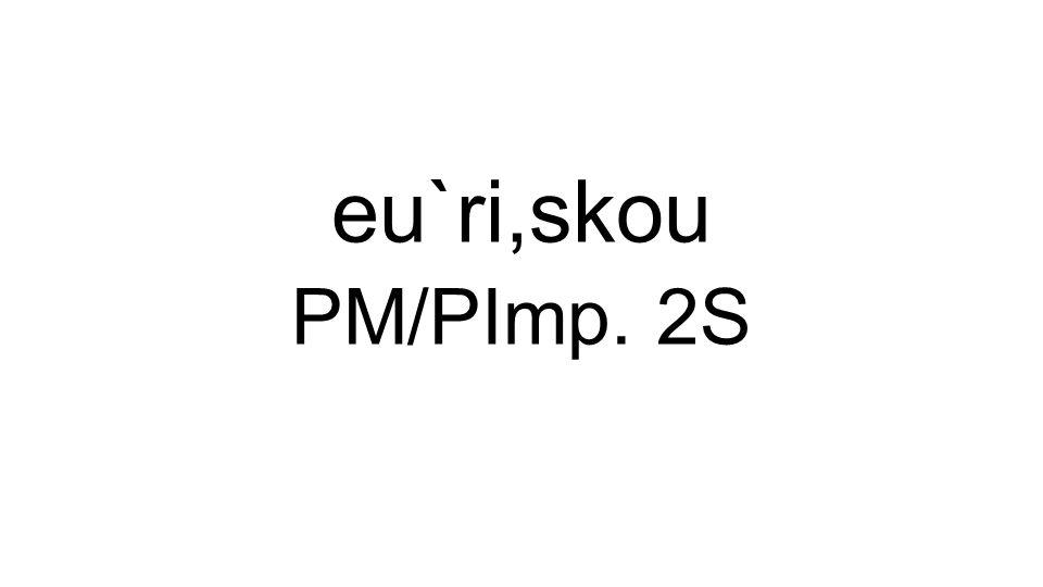 PM/PImp. 2S eu`ri,skou