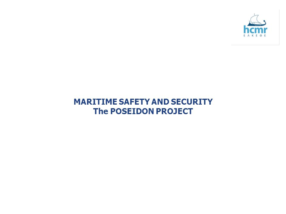 MARITIME SAFETY AND SECURITY The POSEIDON PROJECT