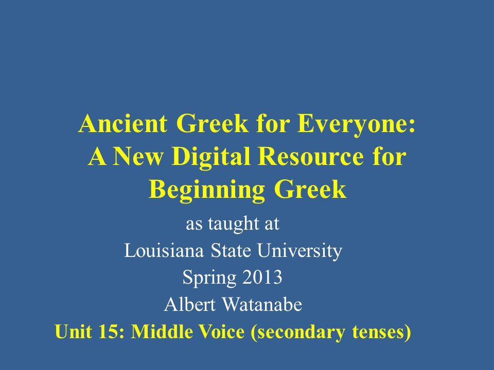 Elementary Greek (ἐ-ερωταόμην  ) ἠρωτώμην (ἐ-ερωτάεσο  ) ἠρωτῶ (ἐ-ερωτάτο  ) ἠρωτᾶτο This verb has a long vowel augment.