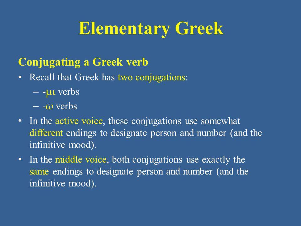 Elementary Greek ἐθέμην (ἔθεσο  ) ἔθου ἔθετο ἐθέμεθα ἔθεσθε ἔθεντο Building a Greek Verb The Aorist Indicative Middle of τίθημι (GPH p.