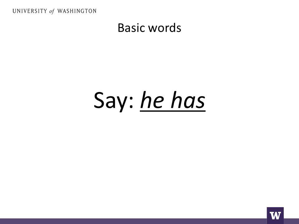 Basic words Say: and