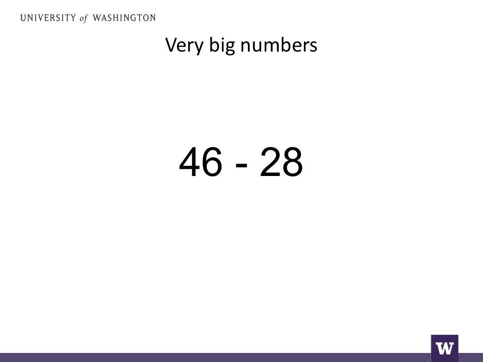 Very big numbers 46 - 28